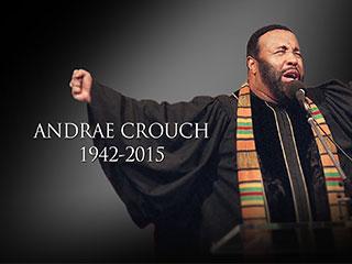 GOSPEL MUSIC LEGEND ANDRAE CROUCH DIES